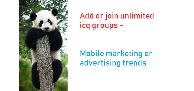 Add or join unlimited icq groups - Mobile marketing or advertising trends