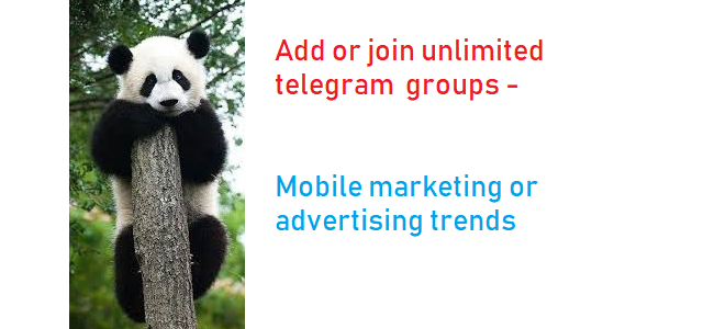 Add or join unlimited telegram groups - Mobile marketing or advertising trends